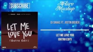 Dj Snake feat. Justin Bieber - Let Me Love You (Outro Edit) [ZØCK  Arturo Remake]