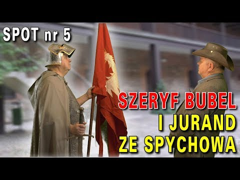 Szeryf Bubel i Jurand ze Spychowa, spot nr 5