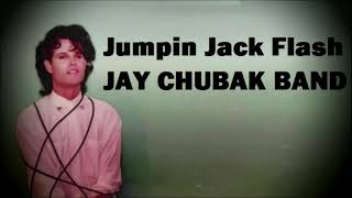 JAY CHUBAK BAND – JUMPIN JACK FLASH