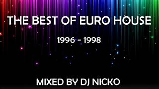 The Best Of Euro House 1996 - 1998