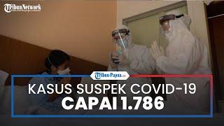 Kasus Suspek Covid-19 di Provinsi Papua Capai 1.786