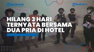 Hilang selama 3 Hari, Remaja Putri Ini Digerebek Orangtuanya saat Bersama Dua Pria di Hotel