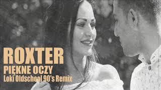 ROXTER   PIĘKNE OCZY (Loki Oldschool 90's Remix)