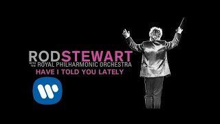 """Video thumbnail of """"Rod Stewart - Have I Told You Lately (with The Royal Philharmonic Orchestra) (Official Audio)"""""""
