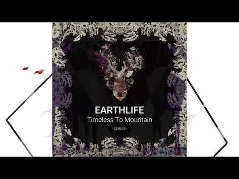 EarthLife - Timeless To Mountain (Original Mix)