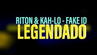Riton & Kah Lo   Fake ID (LEGENDADOTRADUÇÃO)