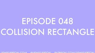 Episode 048 - collision rectangle