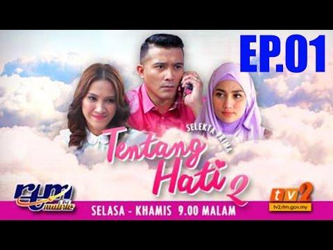 Tentang Hati 2 Episod 1 ( TV2 )