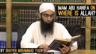 "Imam Abu Hanifa on ""Where is Allah?"" By Shaykh Mohammad Yasir"