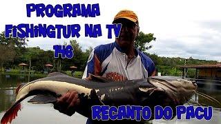Programa Fishingtur na TV 146 - Pesqueiro Recanto do Pacu