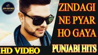 Punjabi Hits | Zindagi Ne Pyar Ho Gaya | Tera Yaar Ho Gaya | Teri Leke | Punjabi Video Song