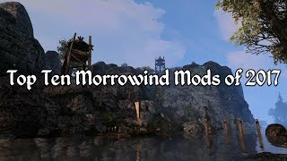 Top Ten Morrowind Mods of 2017