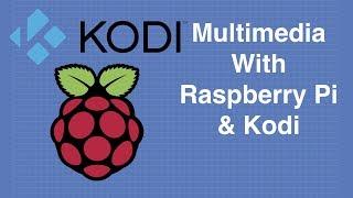 Kodi & Raspberry Pi   Build A Multimedia Center
