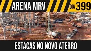 ARENA MRV   8/10 ESTACAS NO NOVO ATERRO   24/05/2021