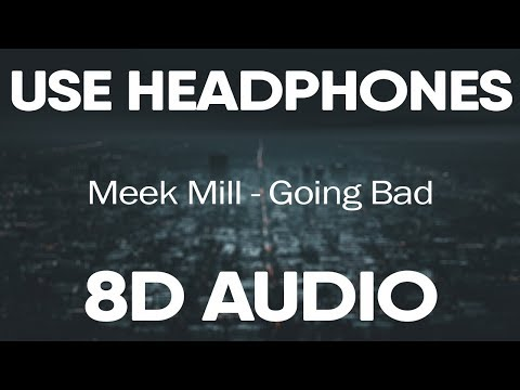 Meek Mill Drake – Going Bad (8D AUDIO)