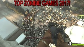Top 10 NEW Zombie Games / Upcoming ZOMBIE Games 2017