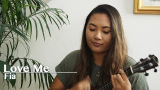 Gambar cover Love Me - Fia (Ukulele Cover)