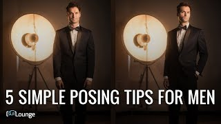 5 Simple Posing Tips For Men