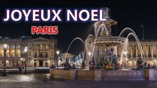 Joyeux Noël à Paris ! - Timelapse 4K (2016)
