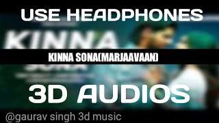 Kinna Sona 3d Audio Marjaavan Sidharth M Tara S Meet