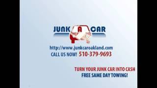 Junk Car Buyer Oakland | Junk Car for Cash Oakland  - Junk A Car