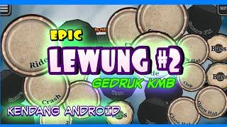 """LEWUNG Versi Gedruk KMB"""" Cover Kendang Android ✓"""