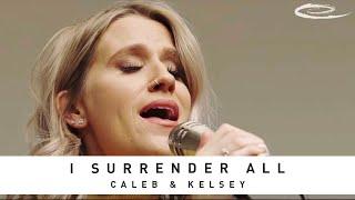 CALEB & KELSEY - I Surrender All: Song Session