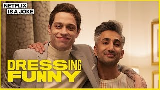 Tan France Gives Pete Davidson a John Mulaney Makeover | Dressing Funny | Netflix is a Joke