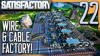 WIRE & CABLE FACTORY CONSTRUCTION! | Satisfactory Gameplay/Let's Play E22