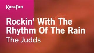 Karaoke Rockin' With The Rhythm Of The Rain - The Judds *