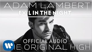 Наш любимый Адам Ламберт!, Adam Lambert - Evil In The Night [Official Audio]