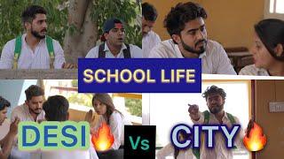 SCHOOL LIFE - DESI VS CITY   JATIN SHARMA  