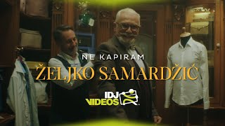 ZELJKO SAMARDZIC   NE KAPIRAM (OFFICIAL VIDEO)