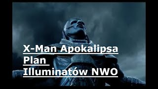 X-Men Apokalipsa plan illuminatow NWO