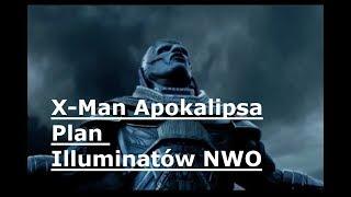 X-Men Apokalipsa plan illuminatow NWO