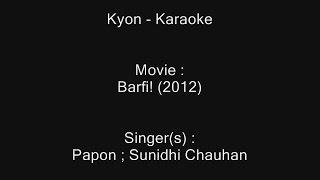 Kyon - Karaoke - Barfi! (2012) - Papon ; Sunidhi Chauhan