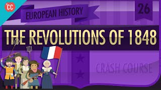 Revolutions of 1848: Crash Course European History #26