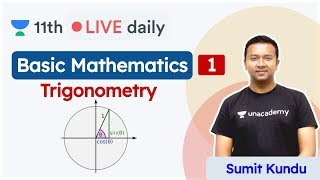 CBSE Class 11: Basic Mathematics L1 | Trigonometry | Physics | Unacademy Class 11 & 12 | Sumit Sir