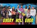EVERY HOLI EVER - TheAachaladka