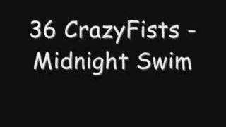 36 CrazyFists - Midnight Swim