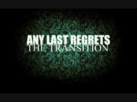 The Transition - Any Last Regrets (ALBUM VERSION)