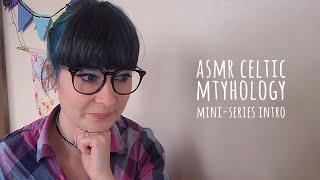 ASMR Soft Spoken ►Celtic Mythology Mini Series Intro ◄