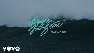 Angus & Julia Stone - Oakwood (Audio)