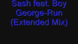 Sash feat. Boy George-Run(Extended Mix)