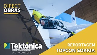 Reportagem Topcon Corporation - Tektónica 2016