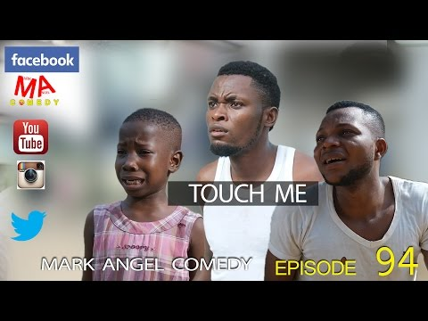 DOWNLOAD FUNNY COMEDY VIDEO: TOUCH ME (Mark Angel Comedy) (Episode 94)