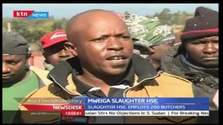 Traders at Mweiga Slaughter House demonstrate against dirty environment
