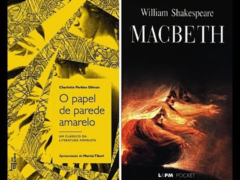 O Papel de Parede Amarelo ? Charlotte Perkins Gilman + Macbeth ? William Shakespeare | Pedro Fontes