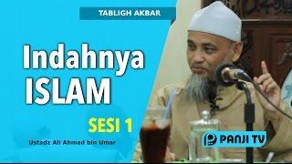 Tabligh Akbar  Indahnya Islam  Ustadz Ali Ahmad SESI 1