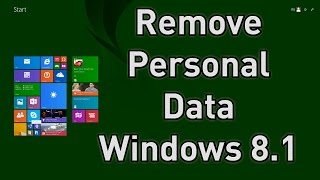 How to Clear All Personal Data & Details from PC or Laptop before Re-Sale [Windows 8.1]